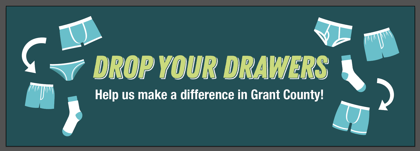 Drop Your Drawers - Help us make a difference in Grant County!