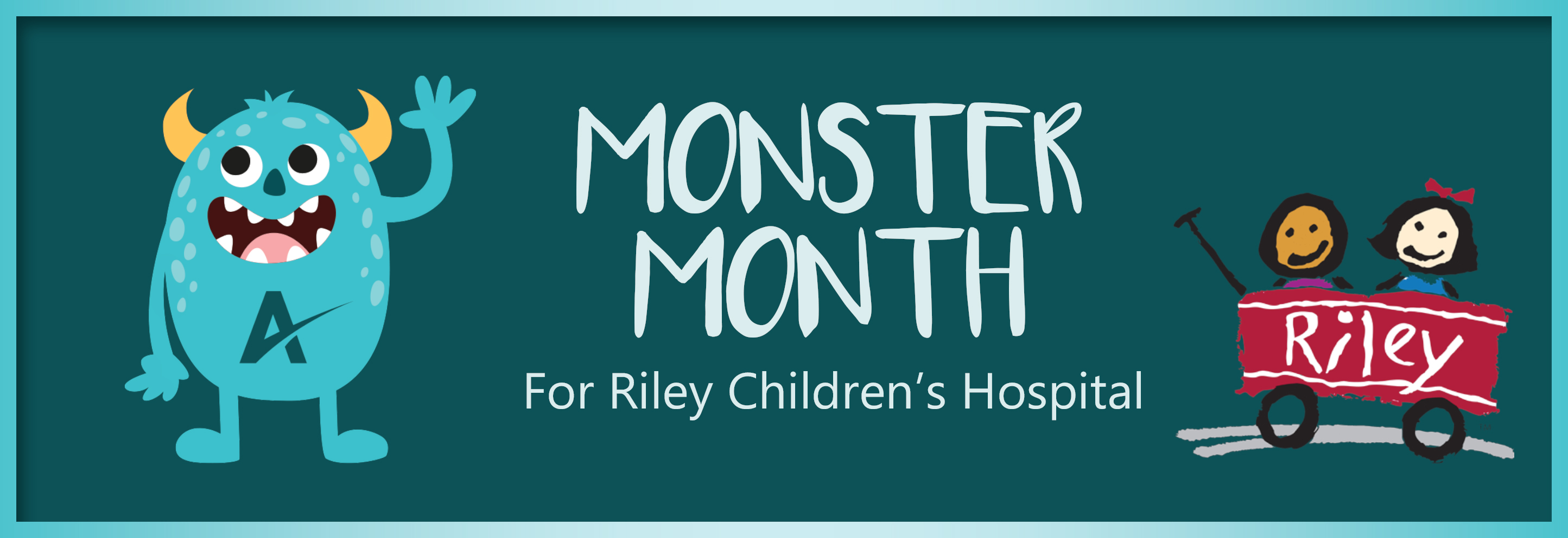 Monster Month for Riley Children's Hospital